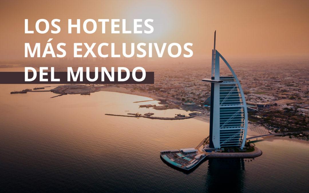 Los hoteles más exclusivos del mundo